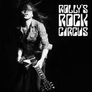 ROLLY'S ROCK CIRCUS~70年代の日本のロックがROLLYに与えた偉大なる影響とその影と光~/ROLLY