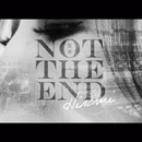 NOT THE END/宏実