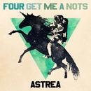 ASTREA/FOUR GET ME A NOTS