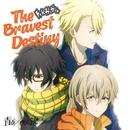 The Bravest Destiny/トイ☆ガンガン(CV:前野智昭・松岡禎丞・小松未可子)