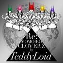 Re:MOMOIRO CLOVER Z/TeddyLoid