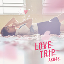LOVE TRIP / しあわせを分けなさい<Type A>/AKB48