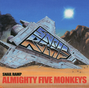 ALMIGHTY FIVE MONKEYS/SNAIL RAMP