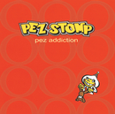 PEZ ADDICTION/PEZ STOMP