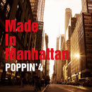 Made In Manhattan/POPPIN'4(塚山エリコ、土方隆行、コモブチキイチロウ、渡嘉敷祐一)