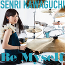 Be Myself (Drum Solo)/川口千里