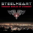 THROUGH WORLDS OF STARDUST/STEELHEART
