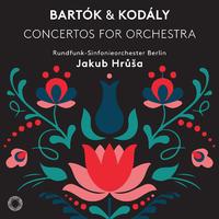 コダーイ、バルトーク:管弦楽のための協奏曲/ヤクブ・フルシャ(指揮)、ベルリン放送交響楽団