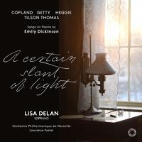 斜めに差し込む光~エミリ・ディキンソンの詩による歌曲集/リサ・デラン(ソプラノ)