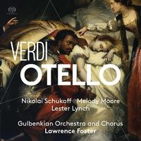 ヴェルディ:歌劇「オテロ」/ローレンス・フォスター(指揮) グルベンキアン管弦楽団&合唱団