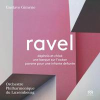 ラヴェル:バレエ音楽「ダフニスとクロエ」、ほか/グスターボ・ヒメノ(指揮) ルクセンブルク・フィルハーモニー管弦楽団