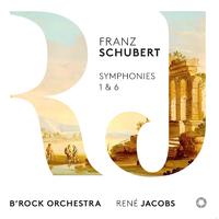 シューベルト:交響曲第1&6番/ルネ・ヤーコプス(指揮) ビー・ロック・オーケストラ