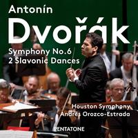ドヴォルザーク:交響曲第6番 ニ長調 作品60/ヒューストン交響楽団  アンドレス・オロスコ=エストラーダ(指揮)