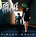 BINARY MUSIC/PALACE