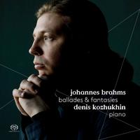 ブラームス:主題と変奏、バラード集、幻想曲集/デニス・コジュヒン