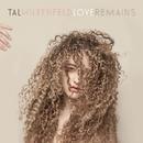 Love Remains/Tal Wilkenfeld