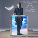 MAMORU MIYANO presents M&M REMIX/宮野真守