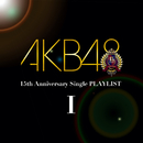 AKB48 15th Anniversary Single PLAYLIST I/AKB48