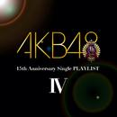 AKB48 15th Anniversary Single PLAYLIST IV/AKB48