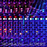 ハイレゾ/TWO-MIX 25th Anniversary ALL TIME BEST【FILES】/TWO-MIX