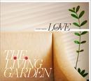 room name : LOVE/THE LIVING GARDEN