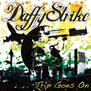Trip Goes On/Daffy Strike