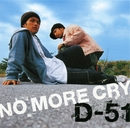 NO MORE CRY/D-51