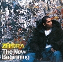 The New Beginning/ZEEBRA