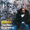 The New Beginning/Zeebra