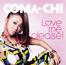 LOVE ME PLEASE!(通常盤 CDのみ)/COMA-CHI