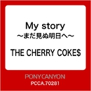 My story ~まだ見ぬ明日へ~/THE CHERRY COKES