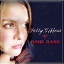 Bang Bang/POLLY GIBBONS