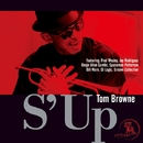 S' Up/Tom Browne