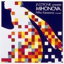 Jazztronik Presents Mihonova./唐沢美帆