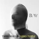 Those Regular Weird People/B/W