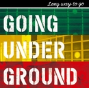 LONG WAY TO GO/GOING UNDER GROUND