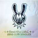 ☆★Best the LM.C★☆2006-2011SINGLES/LM.C