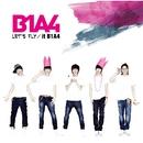 LET'S FLY/it B1A4/B1A4