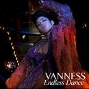 Endless Dance(通常盤)/VANNESS(ヴァネス)