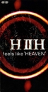 """feels like """"HEAVEN""""/HIIH"""
