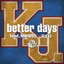better days feat.MIHIRO~マイロ~/K.J. with YU-A