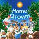 Home Grown/Home Grown