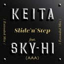 Slide 'n' Step-Extended Mix-feat.SKY-HI(AAA)/KEITA
