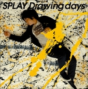 Drawing days/SPLAY