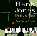 Prelude To A Kiss/Hank Jones Great Jazz Trio