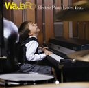 Electric Piano Loves You.../WaJaRo