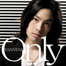 Only(通常盤CDのみ)/VANNESS(ヴァネス)