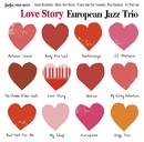 Love Story/ヨーロピアン・ジャズ・トリオ