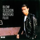 BLOW SESSION/藤井尚之