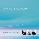 Dear Old Stockholm/カレル・ボエリー・トリオ